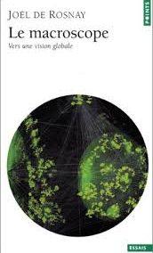Le macroscope (vers une vision globale) – Joël de Rosnay